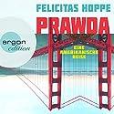 Prawda: Eine amerikanische Reise Hörbuch von Felicitas Hoppe Gesprochen von: Felicitas Hoppe