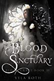 Amazon.com: Blood Sanctuary (Blood Grace Book 3) eBook: Roth, Vela: Kindle Store