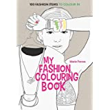 Art Therapy: My Fashion Colouring Book: 100 Fashion Items to Colour in