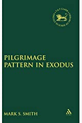 The Pilgrimage Pattern in Exodus (The Library of Hebrew Bible/Old Testament Studies) Hardcover