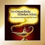 Der Orientalische Märchen Schatz |  div.