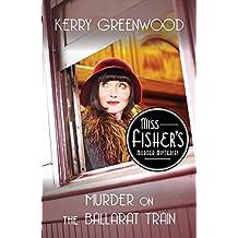 Murder on the Ballarat Train: Miss Fisher's Murder Mysteries