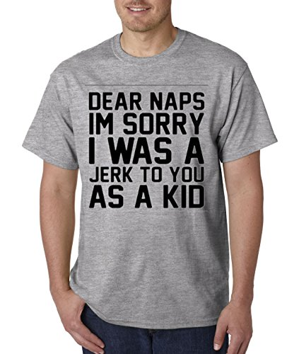 New Way 115 - Unisex T-Shirt Dear Naps I'm Sorry I Was A Jerk To You As A Kid