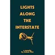 Lights Along The Interstate: Interwoven stories measure humanity's progress on a rumbling cross-country bus.