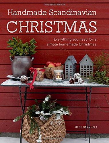 Handmade Scandinavian Christmas: Everything You Need for a Simple Homemade Christmas