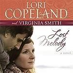 Lost Melody: A Novel | Lori Copeland,Virginia Smith