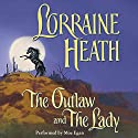 The Outlaw and the Lady Hörbuch von Lorraine Heath Gesprochen von: Moe Egan