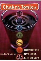 Chakra Tonics by Elise Marie Collins (Dec 1 2005) Paperback