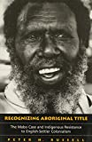 Recognizing Aboriginal Title: The Mabo Case and