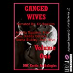 Ganged Wives Volume One: Five Explicit Rough Group Sex Hot Wife Erotica Stories | Kaddy DeLora,Andrea Tuppens,Fran Diaz,Andi Allyn,Tawna Bickley