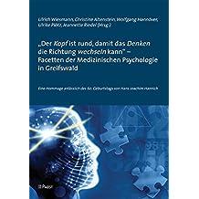 """""""Der Kopf ist rund, damit das Denken die Richtung wechseln kann"""" - Facetten der Medizinischen Psychologie in Greifswald"""