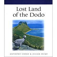 Lost Land of the Dodo: The Ecological History of Mauritius, Réunion, and Rodrigues