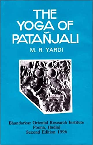 The Yoga Of Patanjali With An Introduction Sanskrit Text Of The Yogasutras English Translation And Notes M R Yardi 8903602325514 Amazon Com Books