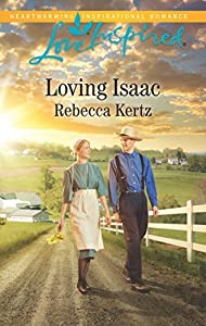 Loving Isaac (Lancaster County Weddings) by Rebecca Kertz (2016-09-20)