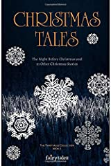 Christmas Tales: The Night Before Christmas and 21 Other Illustrated Christmas Stories (The Fairytalez Collection) Paperback
