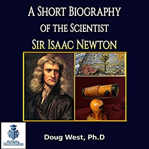 A Short Biography of the Scientist Sir Isaac Newton Audiobook