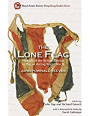 The Lone Flag: Memoir of the British Consul in Macao during World War II