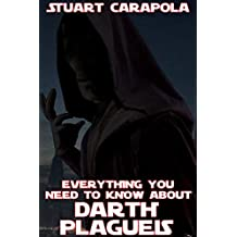Everything You Need To Know About Darth Plagueis (Star Wars Wavelength Book 4)