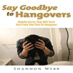 Say Goodbye to Hangovers: Helpful Cures That Will Save You from the Pain of Hangover | Shannon Webb
