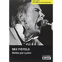 Sex Pistols, Rotten par Lydon