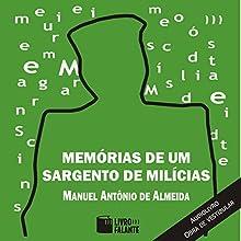 Memórias de um Sargento de Milícias [Memories of a Sergeant of Militia] Audiobook by Manuel Antônio de Almeida Narrated by Gustavo Rocha