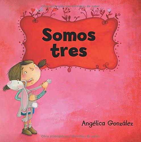 Somos Tres  [Gonzalez, Angelica] (Tapa Blanda)