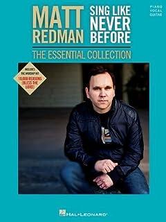 Matt Redman - Sing Like Never Before: The Essential Collection By Matt Redman (2013-01-01)