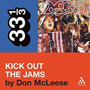 MC5's 'Kick Out the Jams' (33 1/3 Series) Audiobook