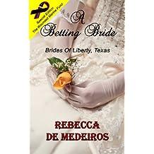 A Betting Bride (Alec and Serena) (Brides of Liberty Series Book 2)