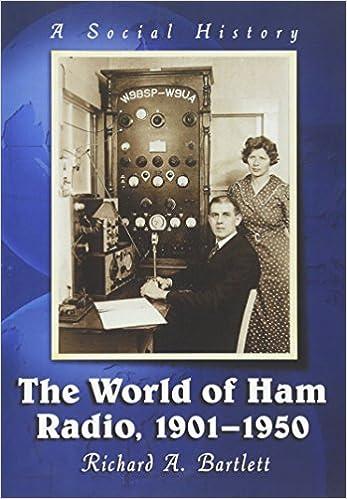 The World of Ham Radio 1901-1950: A Social History: Richard
