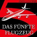 Das fünfte Flugzeug | John S. Cooper