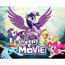The Art of My Little Pony: The Movie