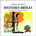 Histoires drôles 1 Audiobook by Robert Munsch Narrated by Johanne Edmond