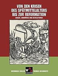 Buchners Kolleg. Themen Geschichte / Von den Krisen des Spätmittelalters bis zur Reformation: Krisen, Umbrüche und Revolutionen
