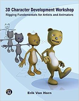 Amazon com: 3D Character Development Workshop: Rigging Fundamentals