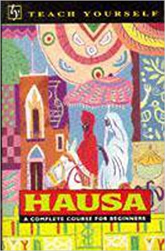 Amazon com: Teach Yourself Hausa: A Complete Course for Beginners