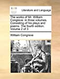 The Works of Mr William Congreve, William Congreve, 1170885977