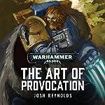 The Art of Provocation: Warhammer 40,000 | Josh Reynolds