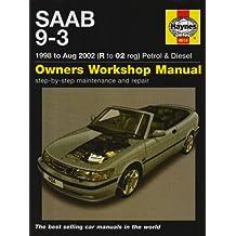 Saab 9-3 Petrol and Diesel Service and Repair Manual: 1998 to 2002