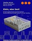 Book Cover for Klein, aber laut!: Schaltungsbeschreibung eines digitalen Audioverstärkers für das Studium und den Nachbau