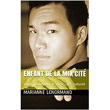 Enfant de la Mix'Cité: Vivre pleinement le métissage culturel (French Edition)