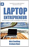 Laptop Entrepreneur, How to Make a Living Anywhere in the World by Nick Snelling (2011-11-11)