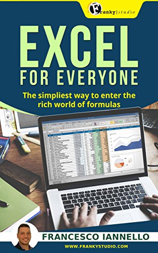 Rich Formula - EXCEL for BEGINNERS: The Simpliest Way to Enter the Rich World of Formulas (A Beginner's Guide to Microsoft Excel - Microsoft Excel, Learn Excel, Spreadsheets, Formulas, Shortcuts, Macros)