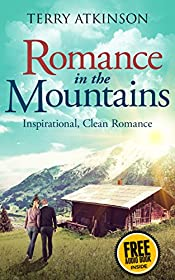Romance in the Mountains  FREE AUDIO BOOK INSIDE: Inspirational, Clean Romance