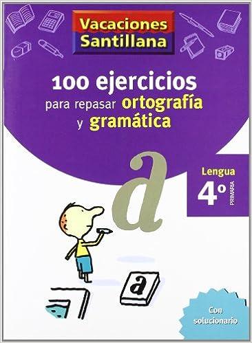 Vacaciónes Santillana, Cuaderno para Lengua, Ortografía y Gramática ...