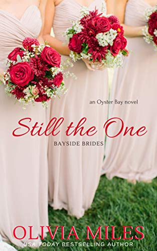 Still the One: an Oyster Bay novel (Bayside Brides Book 1)