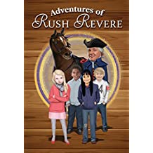 Adventures of Rush Revere: Rush Revere and the Brave Pilgrims, Rush Revere and the First Patriots, Rush Revere and the American Revolution