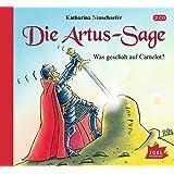 Die Artus-Sage – Was geschah auf Camelot?