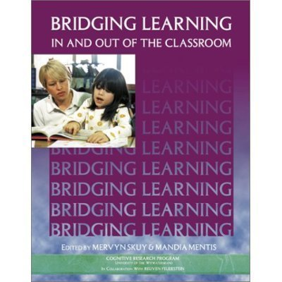 Bridging Learning In & Out of the Classroom (Manual Series (Cognitive Research Program (University of the Witwatersrand)).)