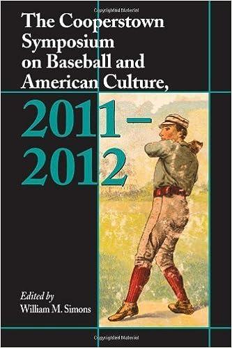 Téléchargez les ebooks au format pdf gratuitement The Cooperstown Symposium on Baseball and American Culture, 2011-2012 by William M. Simons (2013) Paperback B011MB3RLY en français MOBI
